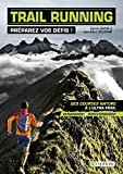 Trail Running - Préparez vos défis ! (SPORTS D'ENDURA)