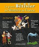 Le grand bêtisier de l'Histoire de France - Larousse - 21/11/2012