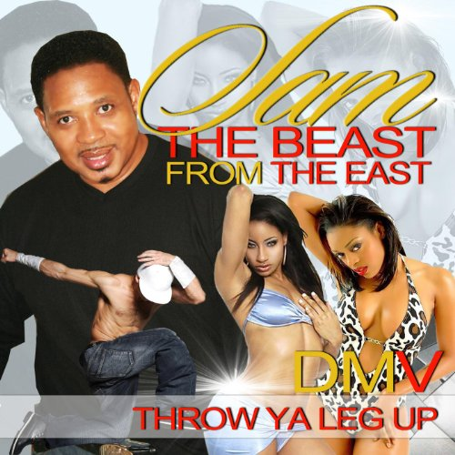"Dmv-Throw Ya Leg up (Party Mix) [feat. Sam "" the Beast Fom the East ""]"