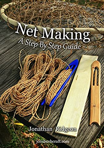 Net Making: A Step By Step Guide (Bushcraft & Woodcraft Series Book 2)