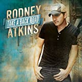 Songtexte von Rodney Atkins - Take a Back Road