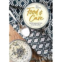 Food & Care: Schön gesund von innen und außen (maudrich.gesund essen)