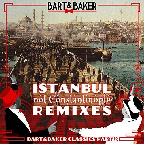 Istanbul (Not Constantinople) (Bart Und Baker)