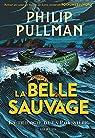 La trilogie de la Poussière  - La Belle Sauvage par Pullman