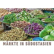 Märkte in SüdostasienAT-Version (Tischkalender 2018 DIN A5 quer): Eine Fotoreise zu den schönsten Märkten Südostasiens. (Monatskalender, 14 Seiten ) (CALVENDO Orte)