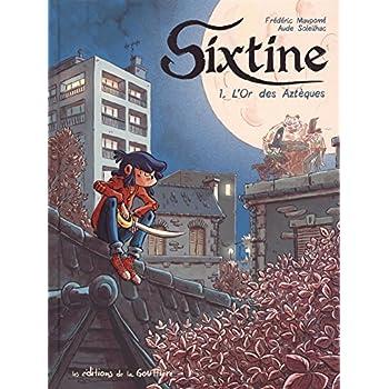 Sixtine, Tome 1 : L'or des Aztèques
