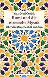 Rumi und die islamische Mystik: Über das Menschenbild im Islam - Yasar Nuri Öztürk