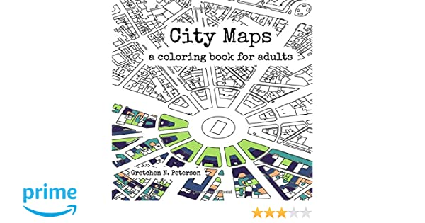 Fantastic Cities Coloring Book Download : City maps: a coloring book for adults: amazon.co.uk: gretchen n