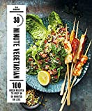 Best 30 Minute - 30-Minute Vegetarian: 100 Green Recipes to Prep in Review