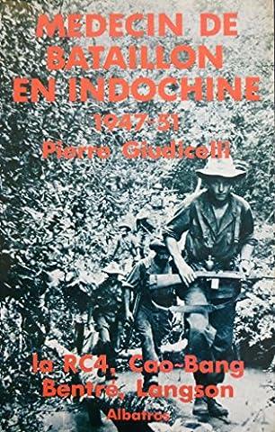 Médecin de bataillon en Indochine 1947-1951 : La RC4, Cao-Bang, Bentré, Langson