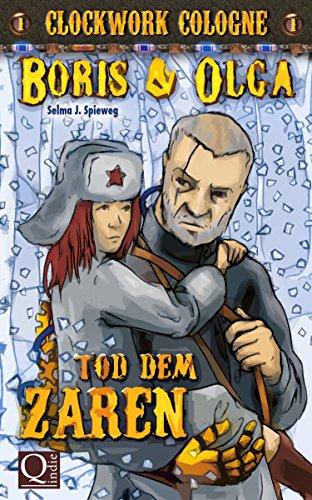 Buchseite und Rezensionen zu 'Tod dem Zaren: Clockwork Cologne (Boris und Olga 1)' von Selma J. Spieweg