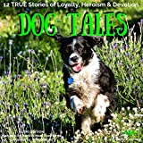 Dog Tales: 12 True Dog Stories of Loyalty, Heroism and Devotion: Book 5
