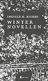 Winternovellen (Reihe 1) von Ingvild H. Rishøi