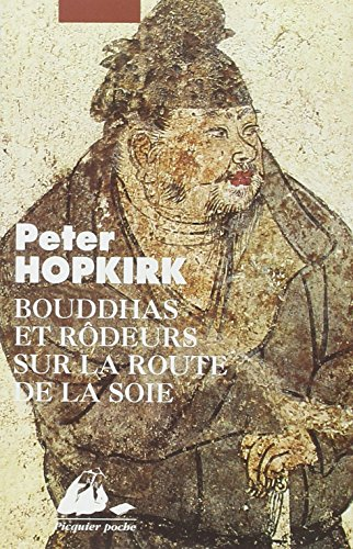 Bouddhas et rdeurs sur la route de la soie