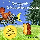 Ratzepüh im Schlummerwald (Meine schönste Gute-Nacht-Geschichte)