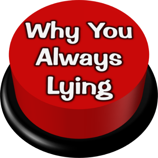 why-you-always-lying