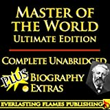 MASTER OF THE WORLD BY JULES VERNE ULTIMATE EDITION - Unabridged Complete Legendary Books PLUS BIOGRAPHY and BONUS MATERIAL (English Edition)