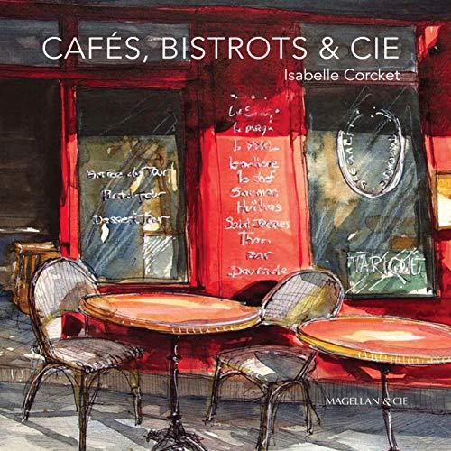 Cafés, Bistrots & Cie par  Isabelle Corcket