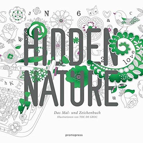 Hidden Nature: Das Mal - und Zeichenbuch