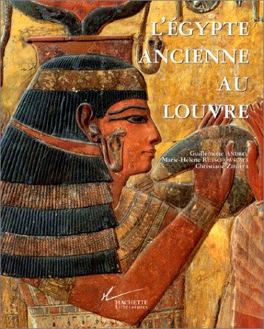 L'Égypte ancienne au Louvre par Guillemette Andreu, Marie-Hélène Rutschowscaya, Christiane Ziegler