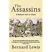 The Assassins: A Radical Sect in Islam by Bernard Lewis (2003-02-06)
