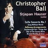 Christopher Ball: Cello Concerto / Music for Cello
