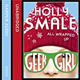 All Wrapped Up: Geek Girl Special, Book 1