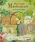 Mein Grimm-Märchenbuch: mit Überraschungs-Bildern