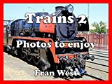 Trains 2: Photos to enjoy (a children's picture book)