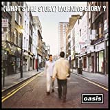 (Whats the Story) Morning Glory? (Remastered)