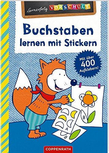 Buchstaben lernen mit Stickern: Mit über 400 Aufklebern (Lernerfolg Vorschule)