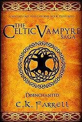 Disenchanted: Book One (The Celtic Vampyre Saga 1) (English Edition)