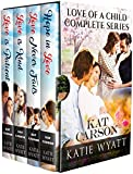 4 Book Box Set: Love of a Child Complete Series
