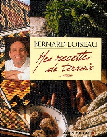 Mes Recettes de terroir par Bernard Loiseau