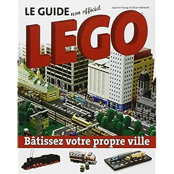 Le guide non officiel Lego - Bâtissez votre propre ville