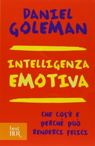 Intelligenza emotiva. Che cos'è e perché può renderci felici (Grandi saggi) por Daniel Goleman