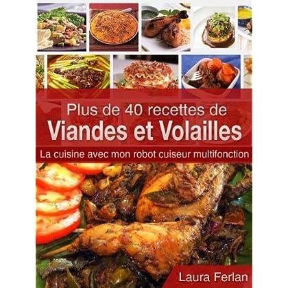 Plus de 40 recettes de Viandes et Volailles: La cuisine avec mon robot cuiseur multifonction (La cuisine avec mon Thermomix t. 5)