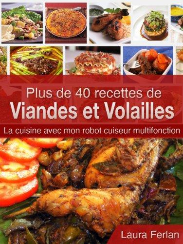 Plus de 40 recettes de Viandes et Volailles: La cuisine avec mon robot cuiseur multifonction (La cuisine avec mon Thermomix t. 5) par Laura FERLAN