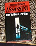 Assassini : der Vatikan-Thriller; Roman - Thomas Gifford