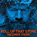 Roll up that stone - Messner Theme