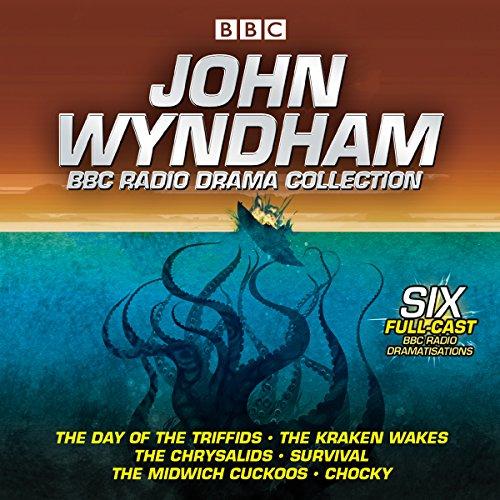 John Wyndham: A BBC Radio Drama Collection: Six classic BBC radio adaptations -