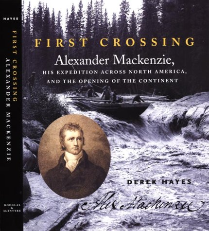 first-crossing-alexander-mackenzie-his-expedition-across-north-america