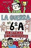 La batalla de los 4 colegios (Serie La guerra de 6ºA 5) (Spanish Edition)