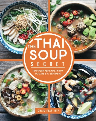 The Thai Soup Secret: Transform Your Health With Thailand's #1 Superfood por Craig Fear
