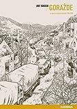 Gorazde intégrale - La guerre en Bosnie orientale 1993-1995 (dBD Awards 2012 de la meilleure intégrale/beaux livres)