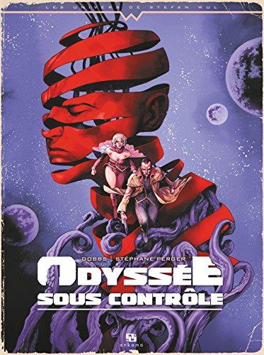 Odyssée sous contrôle (Les univers de Stefan Wul) par Dobbs