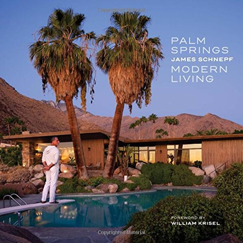 Palm Springs Modern Living por James Schnepf