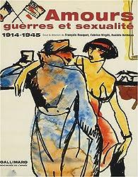 Amours, guerres et sexualité: (1914-1945)