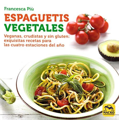 Espaguetis Vegetales (Cocinar Naturalmente)