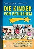 Die Kinder von Bethlehem: Eine Entdeckungsreise mit Geschichten und Bildern, Rätseln und Mitmach-Tipps - Sibylle Hardegger
